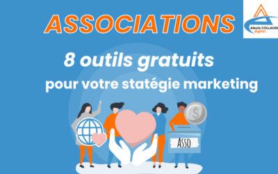 Association : 8 outils gratuits pour développer votre stratégie marketing