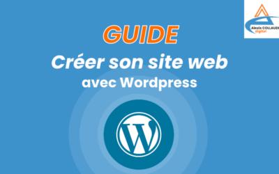 Créer son site internet facilement avec WordPress – Guide